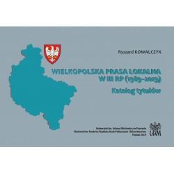 Wielkopolska prasa lokalna w III RP (1989–2019)