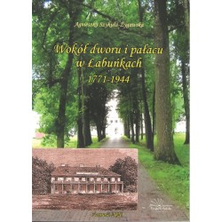 Wokół dworu i pałacu w Łabuńkach 1771-1944