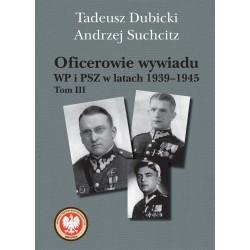 Oficerowie wywiadu WP i PSZ w latach 1939–1945. Tom III