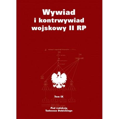 Wywiad i kontrwywiad wojskowy II RP - tom IX