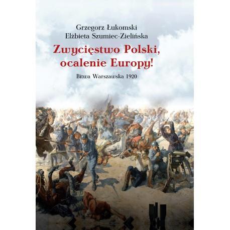 Zwycięstwo Polski, ocalenie Europy! Bitwa Warszawska 1920