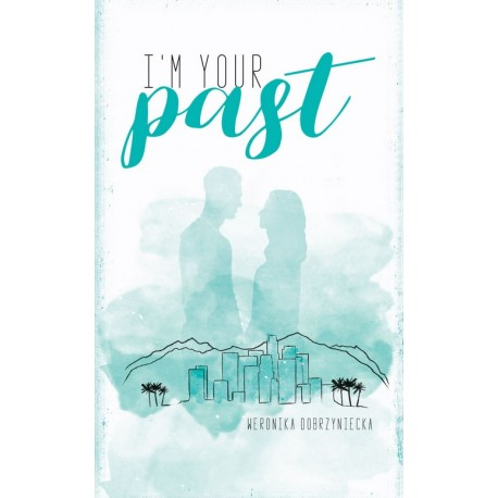 I'm your past