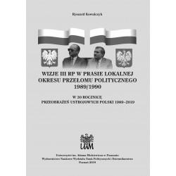 Wizje III RP w prasie lokalnej okresu przełomu politycznego 1989/1990