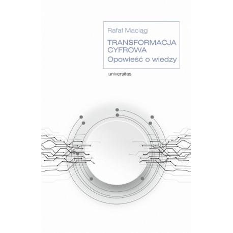 Transformacja cyfrowa. Opowieść o wiedzy