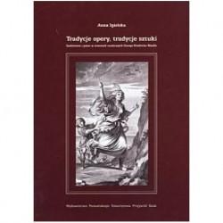 Tradycje opery, tradycje sztuki. Szaleństwo i patos w operach Georga Friedricha Handla