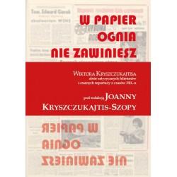W papier ognia nie zawiniesz. Wiktora Kryszczukajtisa zbiór satyrycznych felietonów i czarnych reportaży z czasów PRL-u