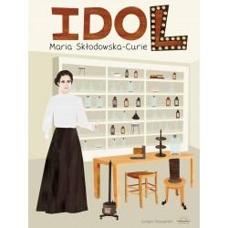 Idol. Maria Skłodowska - Curie
