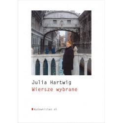 Wiersze wybrane Julia Hartwig