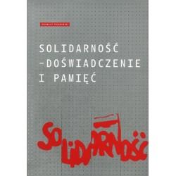Solidarność - doświadczenie i pamięć