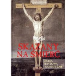 Skazany na śmierć Droga krzyżowa i gorzkie żale