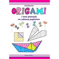 Origami i inne pomysły na zabawę z papierem