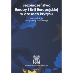 Bezpieczeństwo Europy i Unii Europejskiej w czasach kryzysu