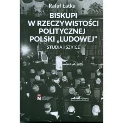"""Biskupi w rzeczywistości politycznej Polski """"Ludowej"""". Studia i szkice"""