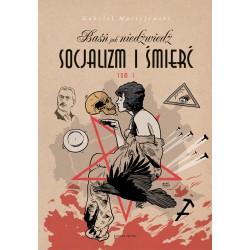Baśń jak niedźwiedź. Socjalizm i śmierć. Tom 1