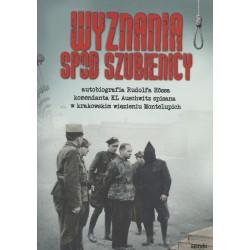 Wyznania spod szubienicy. Autobiografia Rudolfa Franza Ferdynanda Hössa