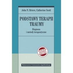 Podstawy terapii traumy. Diagnoza i metody terapeutyczne, wydanie 2