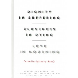 Dignity in Suffering. Closeness in Dying. Love in Mourning. Interdyscyplinary Study