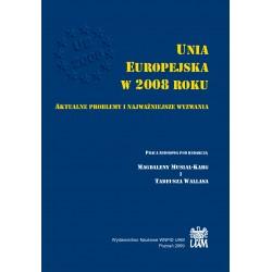 Unia Europejska w 2008 roku. Aktualne problemy i najważniejsze wyzwania