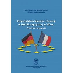 Przywództwo Niemiec i Francji w Unii Europejskiej w XXI w. Problemy i wyzwania