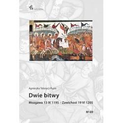 Dwie bitwy. Mozgawa 13 IX 1195 – Zawichost 19 VI 1205