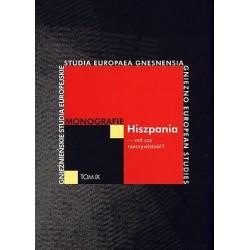 Hiszpania - mit czy rzeczywistość? Monografie. Tom IX