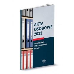 Akta osobowe 2021. Prowadzenie, przechowywanie i zmiany.