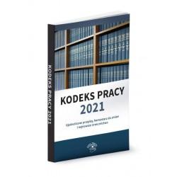 Kodeks pracy 2021. Ujednolicone przepisy, komentarz do zmian i najnowsze orzecznictwo