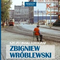 Szczeciński Fotograf - Zbigniew Wróblewski
