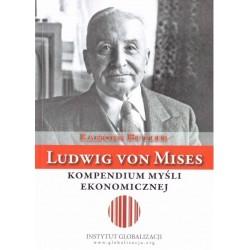 Ludwig von Mises - kompendium myśli ekonomicznej