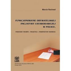 Funkcjonowanie obywatelskiej inicjatywy ustawodawczej w Polsce. Podstawy prawne – praktyka – perspektywy rozwoju