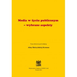 Media w życiu publicznym – wybrane aspekty