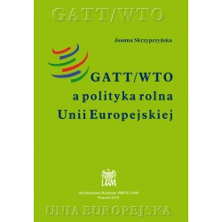 GATT/WTO a polityka rolna Unii Europejskiej