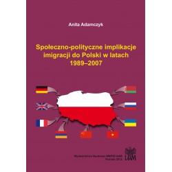 Społeczno-polityczne implikacje imigracji do Polski w latach 1989–2007