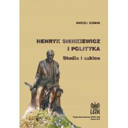 Henryk Sienkiewicz i polityka. Studia i szkice