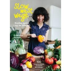 Slow West Wege. Kochaj, gotuj i żyj na całego!