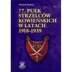 77 Pułk Strzelców Kowieńskich w latch 1918-1939  Zarys Historii Wojennej Pułków Polskich w Kampanii Wrześniowej