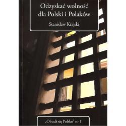 Odzyskać wolność dla Polski i Polaków