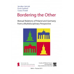 Bordering the Other. Mutual Relations of Poland and Germany from a Multidisciplinary Perspective