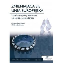 Zmieniająca się Unia Europejska. Wybrane aspekty polityczne i społeczno-gospodarcze
