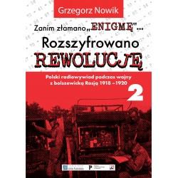 """Zanim złamano """"Enigmę""""... Rozszyfrowano Rewolucję. Polski radiowywiad podczas wojny z bolszewicką Rosją 1918-1920. Część 2"""