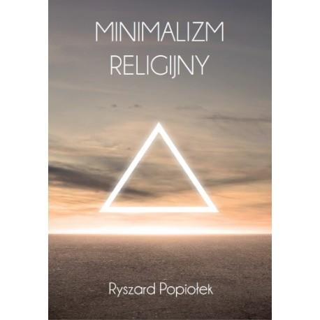 Minimalizm religijny. Eseje o tematyce religijno-kulturowej