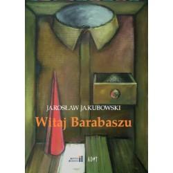 Witaj Barabaszu. Nowe dramaty