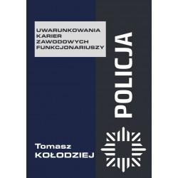 Policja. Uwarunkowania karier zawodowych funkcjonariuszy