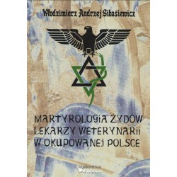 Martyrologia Żydów lekarzy weterynarii w okupowanej Polsce