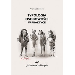 Typologia osobowości w praktyce, czyli jak ułatwić sobie życie