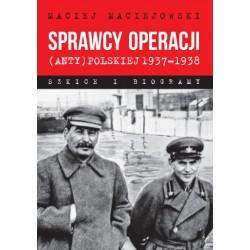 Sprawcy operacji (anty)polskiej 1937–1938. Szkice i biogramy