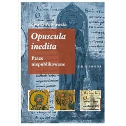 Edward Potkowski Opuscula inedita. Prace niepublikowane