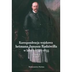 Korespondencja wojskowa hetmana Janusza Radziwiłła w latach 1646-1655 CZ.2 Listy