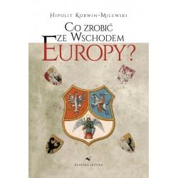 Co zrobić ze wschodem Europy