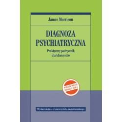 Diagnoza psychiatryczna. Praktyczny podręcznik dla klinicystów